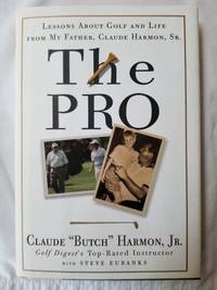 The Pro Lessons from My Father About Golf and Life by Steve Butch Harmon; Eubanks - Signed First Edition - 2006 - from Tangible Tales (SKU: 1457)