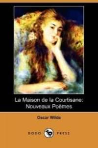 image of La Maison de La Courtisane: Nouveaux Poemes (Dodo Press) (French Edition)