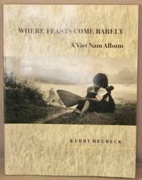 image of Where Feasts Come Rarely; A Viet Nam Album.