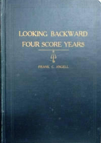 image of Looking Backward Four Score Years, 1845-1925:  An Autobiography and  Reminiscences