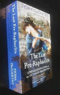 The Last Pre-Raphaelite: Edward Burne-Jones and the Victorian Imagination