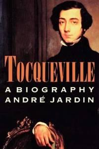 Tocqueville : A Biography