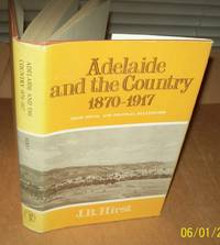 Adelaide and the Country, 1870-1917 ; Their Social and Political Relationship