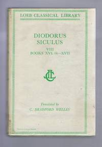 Diodorus Siculus - Diodorus of Sicily, with an English Translation by C Bradford Welles in Twelve Volumes. Volume VIII only - Books XVI, 66 - XVII