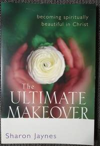 image of The Ultimate Makeover:  Becoming Spiritually Beautiful in Christ