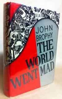The World Went Mad by BROPHY, John - (1934)