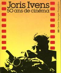 Joris Ivens: cinquante ans de cinema