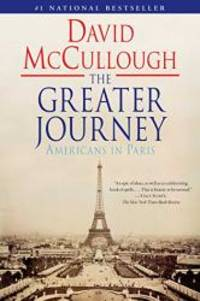The Greater Journey: Americans in Paris by David McCullough - 2012-05-02 - from Books Express and Biblio.co.uk
