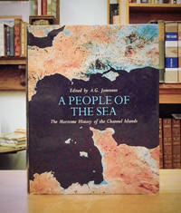 A People of the Sea The Maritime History of the Channel Islands