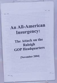 image of An All-American Insurgency: The Attack on the Raleigh GOP Headquarters (November 2004)