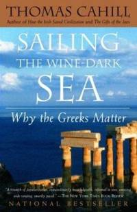 image of Sailing the Wine-Dark Sea: Why the Greeks Matter