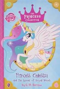 image of My Little Pony:  Princess Celestia and the Summer of Royal Waves (The Princess Collection)