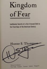 Kingdom of Fear, Loathsome Secrets of a Star-Crossed Child in the Final Days of the American Century (SIGNED by author)