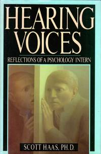 Hearing Voices: Reflections of a Psychology Intern by  Scott Hass - First Edition - 1990-09-30 - from Kayleighbug Books and Biblio.com