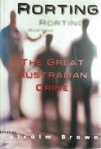 Rorting: The Great Australian Crime