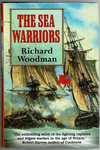 image of The Sea Warriors: The Fighting Captains and Their Ships in the Age of Nelson
