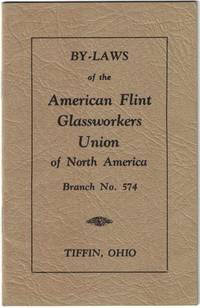 By-Laws of the American Flint Glass Workers' Union of North America Branch No. 574 Tiffin, Ohio by [American Flint Glass Workers' Union of North America] - 1937 - from Cleveland Book Company (SKU: 2124)