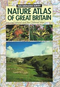 Pan/Ordnance survey nature atlas of Great Britain Ireland and the Channel Isles