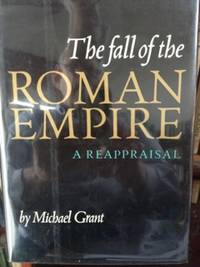 The Fall of the Roman Empire: A Reappraisal