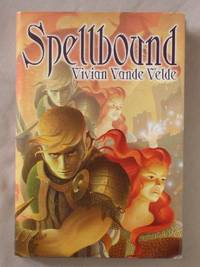 Spellbound: The Changeling Prince, The Conjurer Princess, Just Another Dragon-Slaying