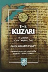 The Kuzari: In Defense of the Despised Faith (The Torah Classics Library)