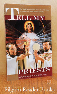 image of Tell My Priests: The Words of Our Lord to Priests about His Mercy As  Revealed to Sr. Faustina Kowalska