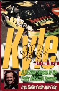 Kyle At 200 m.p.h.: A Sizzling Season In The Petty NASCAR Dynasty