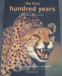 The First Hundred Years : national zoological gardens of South Africa