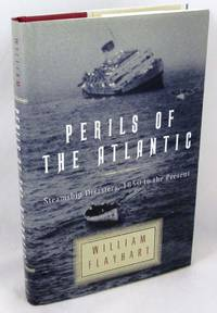 Perils of the Atlantic: Steamship Disasters, 1850 to the Present