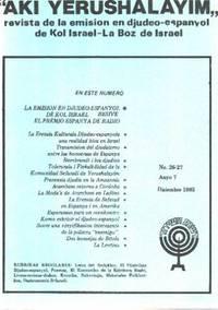 AKI YERUSHALAYIM.  Revista de Emisión en Djudeo-Espanyol de Kol Israel-la boz de Israel.  /n° 26-27 / 1985