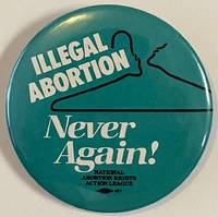 image of Illegal abortion / Never again! [pinback button]