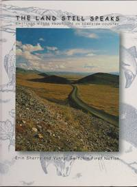 The Land Still Speaks, Jii Nanh Tth\'aih Hee Giinkhii: Gwitchin Words About Life in Dempster Country