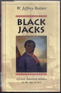 Black Jacks. African American Seamen in the Age of Sail