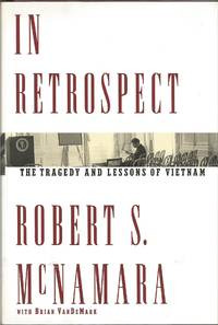 In Retrospect - The Tragedy And Lessons Of Vietnam