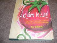 image of Let There Be Lite: An Illuminating Guide to Delicious Low-Fat Cooking