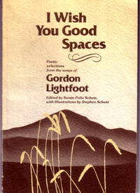 I Wish You Good Spaces by  Gordon Lightfoot - Third Printing - 1979 - from Reading Rat and Biblio.com