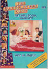 image of Get Well Soon, Mallory! (The Baby-Sitters Club Series, No. 69)
