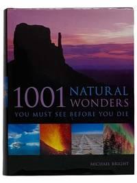 1001 Natural Wonders You Must See Before You Die