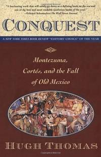 image of Conquest: Montezuma, Cortes, and the Fall of Old Mexico