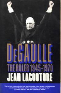 De Gaulle. The ruler 1945 - 1970