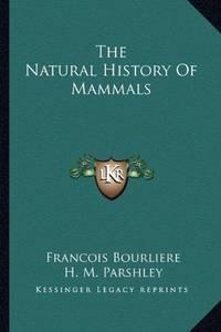The Natural History Of Mammals