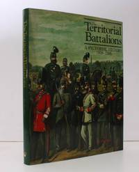 The Territorial Battalions. A Pictorial History 1859-1985. NEAR FINE COPY IN UNCLIPPED DUSTWRAPPER