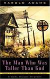 The Man Who Was Taller Than God: a Carl Wilcox Mystery