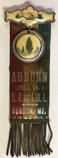 Auburn Lodge, No. 1 / UO of IOL / Auburn, ME [badge with ribbon]