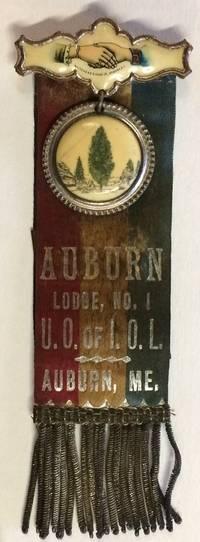 Auburn Lodge, No. 1 / UO of IOL / Auburn, ME [badge with ribbon]
