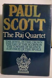 image of THE RAJ QUARTET: THE JEWEL IN THE CROWN, THE DAY OF THE SCORPION, THE  TOWERS OF SILENCE & A DIVISION OF THE SPOILS (IN ONE VOLUME)   (DJ  Protected by a Clear, Acid-Free Mylar Cover)