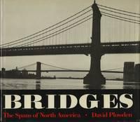 BRIDGES:  THE SPANS OF NORTH AMERICA