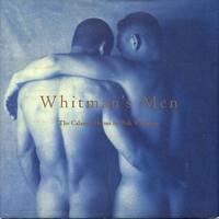 Whitman's Men. Walt Whitman's Calamus Poems Celebrated By Contemporary Photographers