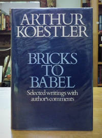 Bricks to Babel: Selected Writings with Comments by the Author