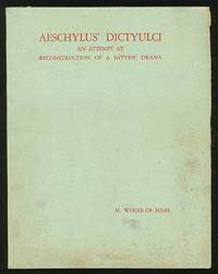 Aeschylus's Dictyulci: An Attempt at Reconstruction of a Satyric Drama